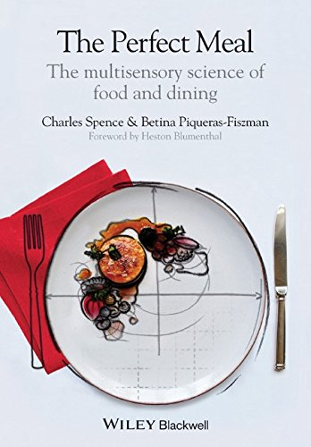 The Perfect Meal: The Multisensory Science of Food and Dining
