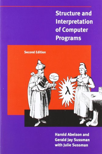 Structure and Interpretation of Computer Programs (2nd Revised edition)