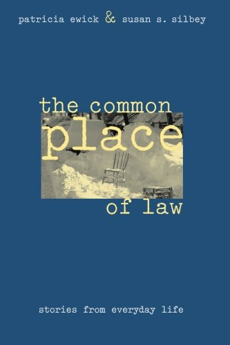 Common Place Of Law : Stories From Everyday Life
