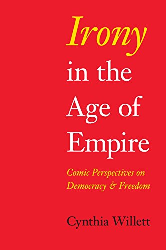 Irony in the Age of Empire: Comic Perspectives on Democracy and Freedom