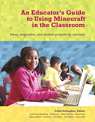 Minecraft in the Classroom: Ideas inspiration and student projects for teachers