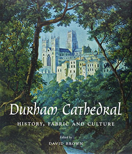 Durham Cathedral: History Fabric and Culture (Paul Mellon Centre for Studies in British Art)