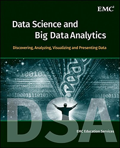 Data Science and Big Data Analytics: Discovering Analyzing Visualizing and Presenting Data