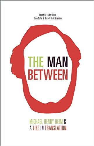 The Man Between: Michael Henry Heim and a Life in Translation