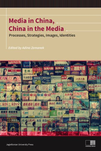 Media in China China in the Media: Processes Strategies Images Identities (Instytut Konfucjusza)