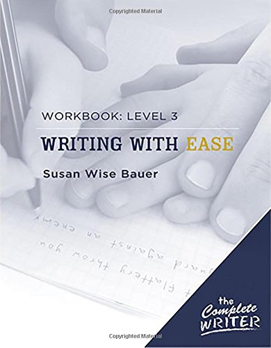 The Complete Writer Workbook' Level Three: Writing with Ease
