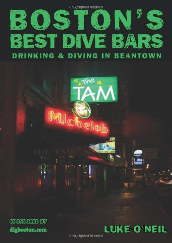 Bostons Best Dive Bars: Drinking and Diving in Beantown