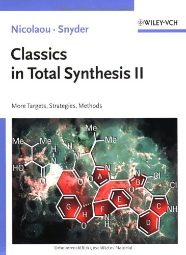 Classics in Total Synthesis II: More Targets' Strategies' Methods: Vol. 2
