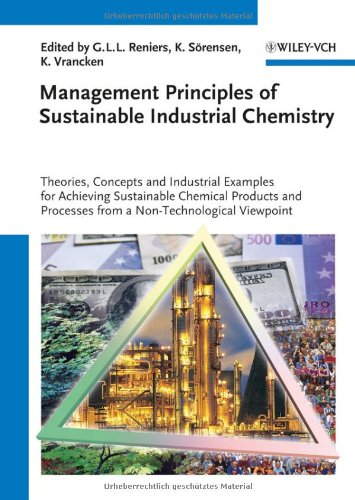 Management Principles of Sustainable Industrial Chemistry: Theories' Concepts and Indusstrial Examples for Achieving Sustainable Chemical Products and Processes from a Non-Technological Viewpoint