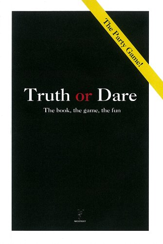 Truth or Dare: The Book' the Game' the Fun