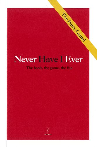 Never Have I Ever: The Book' the Game' the Fun