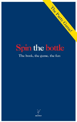 Spin the Bottle: The Book' the Game' the Fun