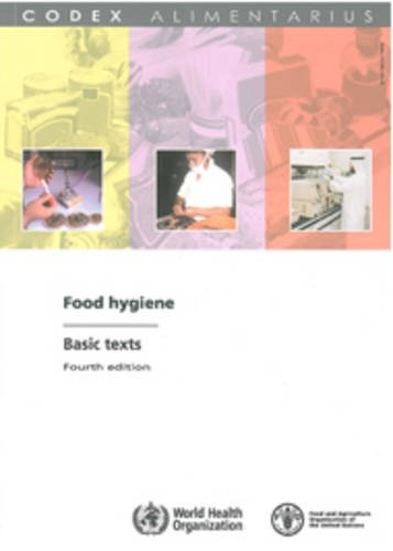 Food Hygiene: Basic Texts: 2009 (4th Revised edition)