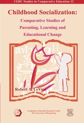 Childhood Socialization: Comparative Studies of Parenting' Learning and Educational Change
