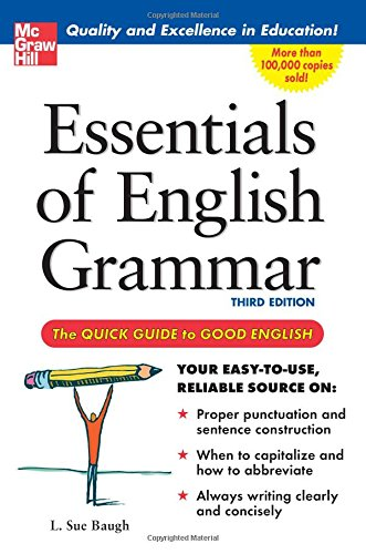 Essentials Of English Grammar : The Quick Guide To Good English