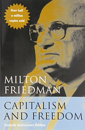 Capitalism and Freedom (40th Anniversary edition)