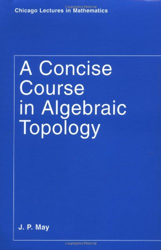 A Concise Course in Algebraic Topology (2nd)