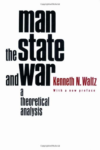 Man' the State and War: A Theoretical Analysis (2nd Revised edition)