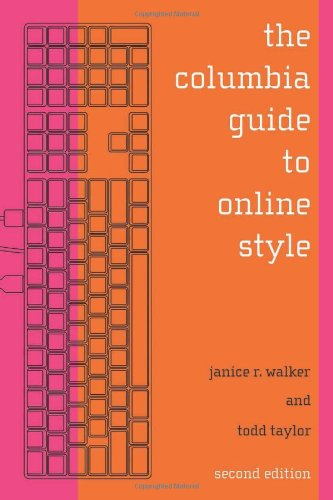 The Columbia Guide to Online Style (2nd Revised edition)