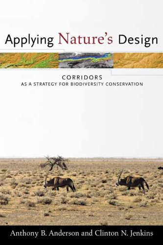 Applying Natures Design: Corridors as a Strategy for Biodiversity Conservation