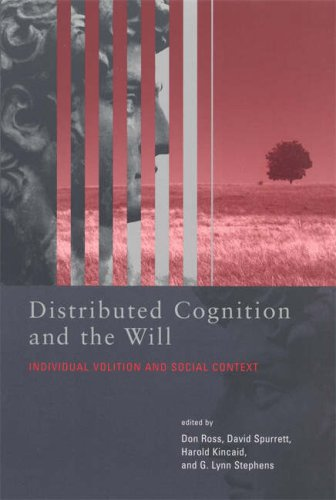 Distributed Cognition and the Will: Individual Volition and Social Context