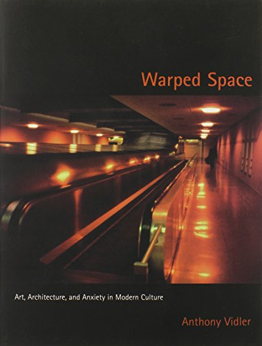 Warped Space: Art' Architecture and Anxiety in Modern Culture (New edition)