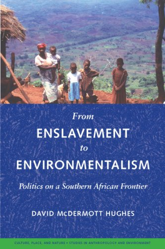 From Enslavement to Environmentalism : Politics on a Southern African Border