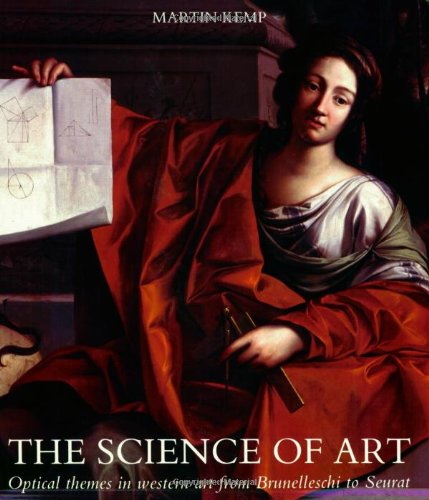 The Science of Art: Optical Themes in Western Art from Brunelleschi to Seurat (New edition)