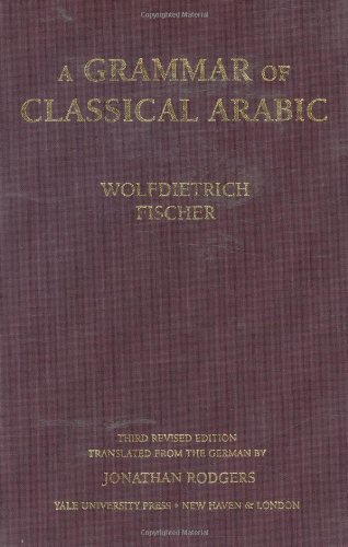 A Grammar of Classical Arabic (3rd Revised edition)