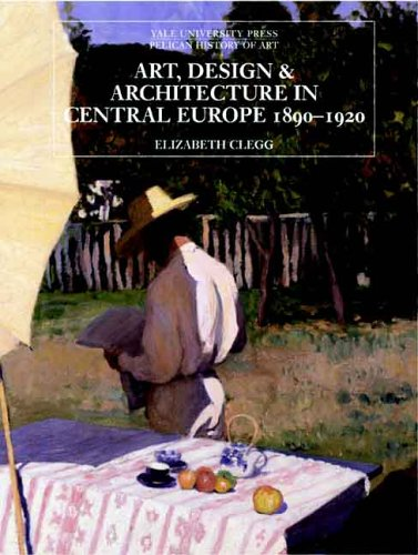 Art' Design' and Architecture in Central Europe' 1890-1920