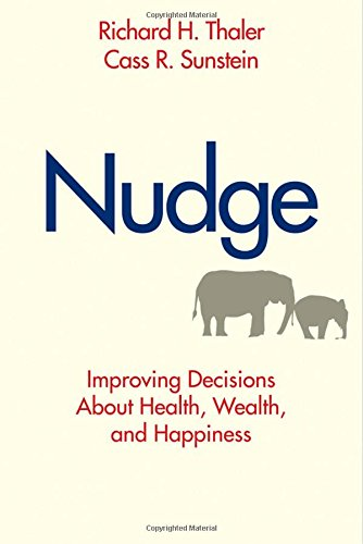 Nudge: Improving Decisions About Health' Wealth and Happiness