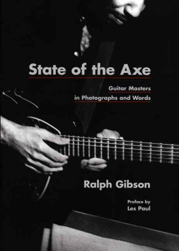 State of the Axe: Guitar Masters in Photographs and Words