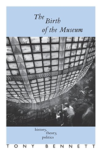 The Birth of the Museum: History' Theory' Politics