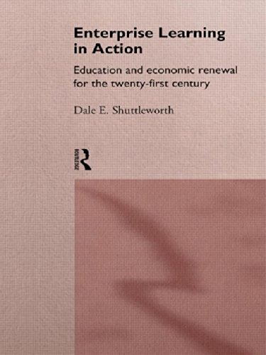 Enterprise Learning in Action: Education and Economic Renewal for the Twenty-first Century