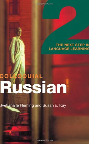 Colloquial Russian 2: The Next Step in Language Learning