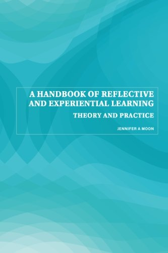 A Handbook of Reflective and Experiential Learning: Theory and Practice