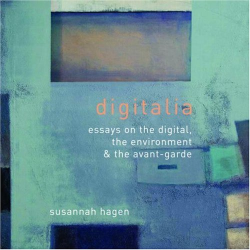 Digitalia: Architecture and the Digital' the Environmental and the Avant-garde
