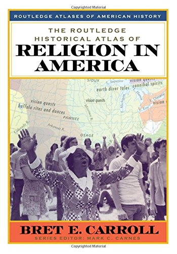 The Routledge Historical Atlas of American Religion