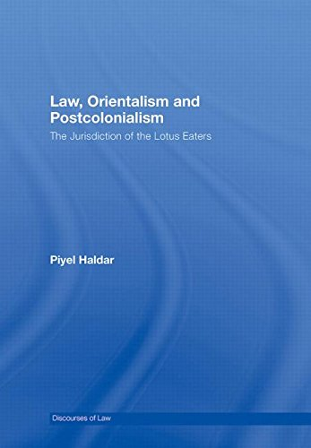 Law' Orientalism and Postcolonialism: The Jurisdiction of the Lotus-Eaters