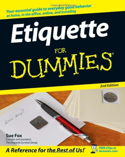 Etiquette for Dummies (2nd Revised edition)