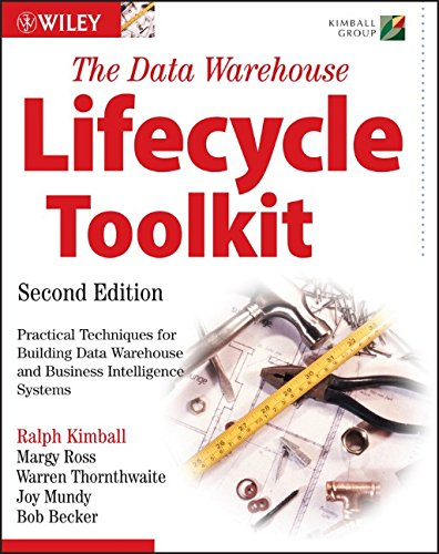 The Data Warehouse Lifecycle Toolkit (2nd Revised edition)