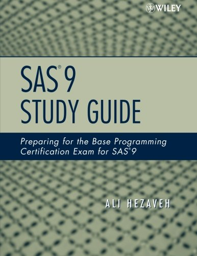 SAS 9 Study Guide: Preparing for the Base Programming Certification Exam for SAS 9