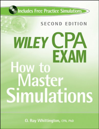 Wiley CPA Exam: How to Master Simulations (2nd Revised edition)