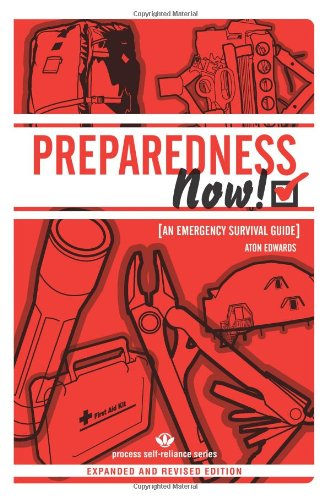 Preparedness Now!: An Emergency Survival Guide (2nd Revised edition)
