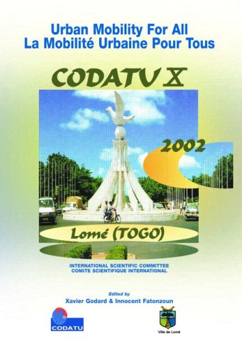 Urban Mobility for All: Proceedings of the International Conference Codatu X' Lome' Togo' 12-15 November 2002