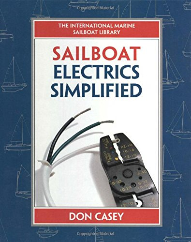 Sailboat Electrical Systems : Improvement' Wiring' And Repair