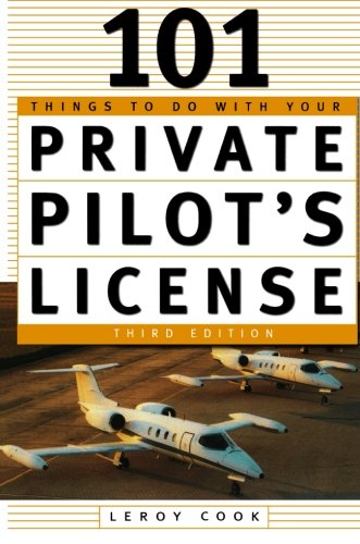 101 Things To Do After You Get Your Private Pilot S License