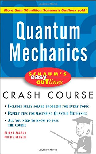 Schaum S Easy Outline Quantum Mechanics : Based On Schaum S Outline Of Theory And Problems Of Quantum Mechanics
