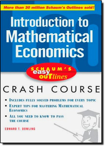 Schaum S Easy Outline Introduction To Mathematical Economics : Based On Schaum S Outline Of Theory And Problems Of Introduction To Mathematical Economics