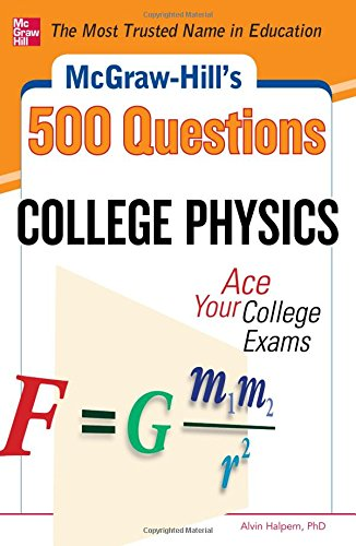 Mcgraw-HillS 500 College Physics Questions